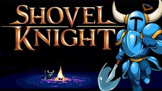 Shovel Knight - The Adventure Begins! [P1] - Gameplay/Walkthrough
