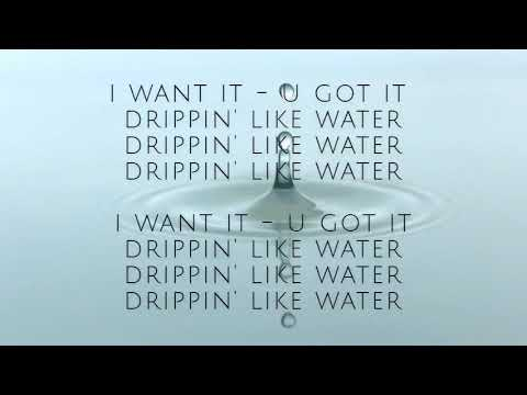 Drippin' Like Water LYRIC VIDEO