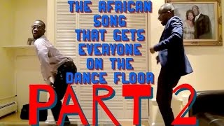 The African Song That Gets Everyone On The Dance Floor Pt. 2 (Clifford Owusu)