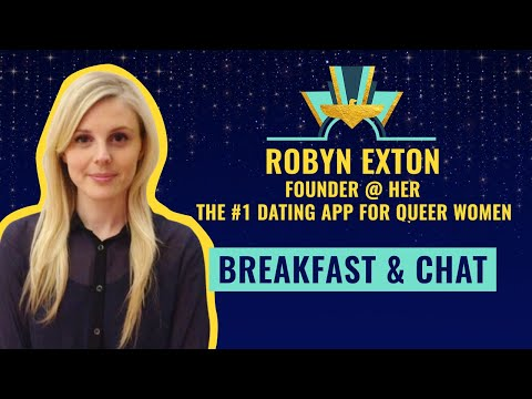 Breakfast & Chat: Robyn Exton, Founder @ HER - The #1 Dating App For Queer Women