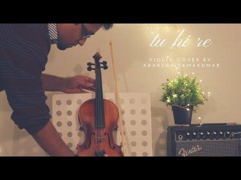 Tu Hi Re / Uyire (Bombay) - Violin Cover by Adarsha Ramakumar