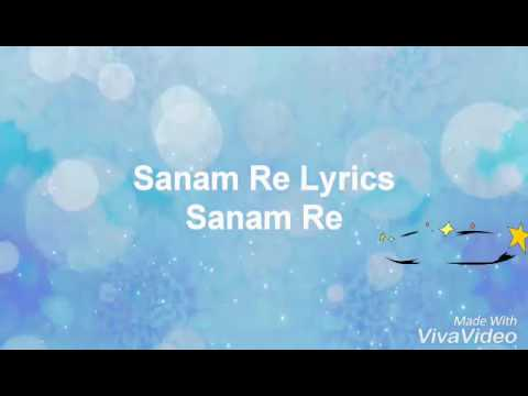 Sanam Re Full Song Lyrics