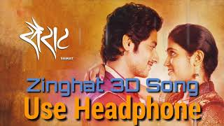 Zingaat - 3D Audio Song | Sairat | Akash Thosar & Rinku Rajguru | Ajay Atul | Nagraj Manjule
