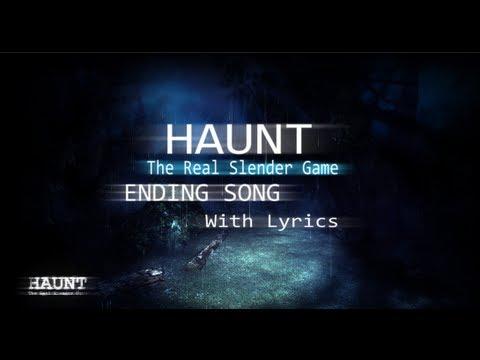 Haunt : The Real Slender Game (Ending Song) w/Lyrics