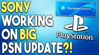 Sony Working on BIG PSN UPDATE?! Can We FINALLY Get PSN Name Changes?