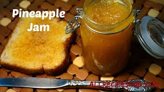 Homemade Pineapple Jam | How to Make Pineapple Jam at Home