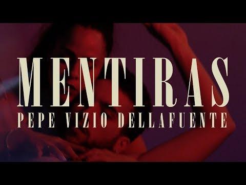 Pepe : Vizio - Mentiras ft Dellafuente (Video Oficial)
