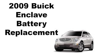 2009 Buick Enclave Battery Replacement