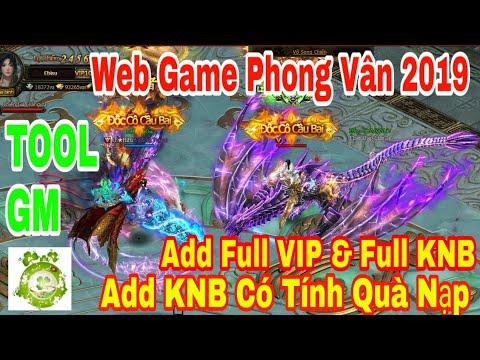 Web Game Private Phong Vân 2019 | TOOL GM Add Full VIP – Full KNB – Add KNB Có Tính Quà Nạp Event