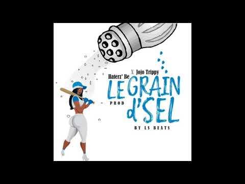 Haterz'Be x Jojo Trippy - Grain d'sel (Prod by. LsBeats)
