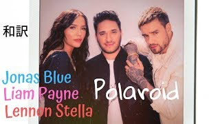【和訳】Jonas Blue, Liam Payne, Lennon Stella - Polaroid Video