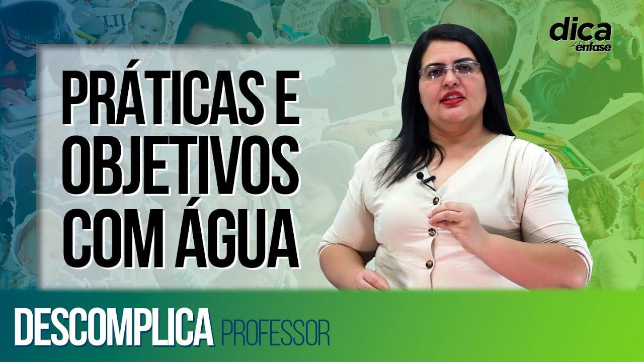 Práticas e objetivos pedagógicos com água na Educação Infantil | DICA #42