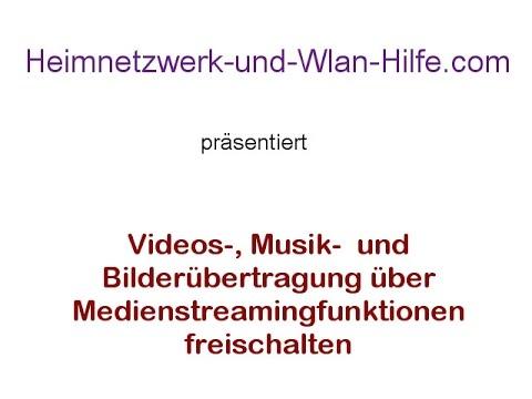 Videos-,  Musik-  und Bilderübertragung im Netzwerk über Medienstreamingfunktionen freischalten