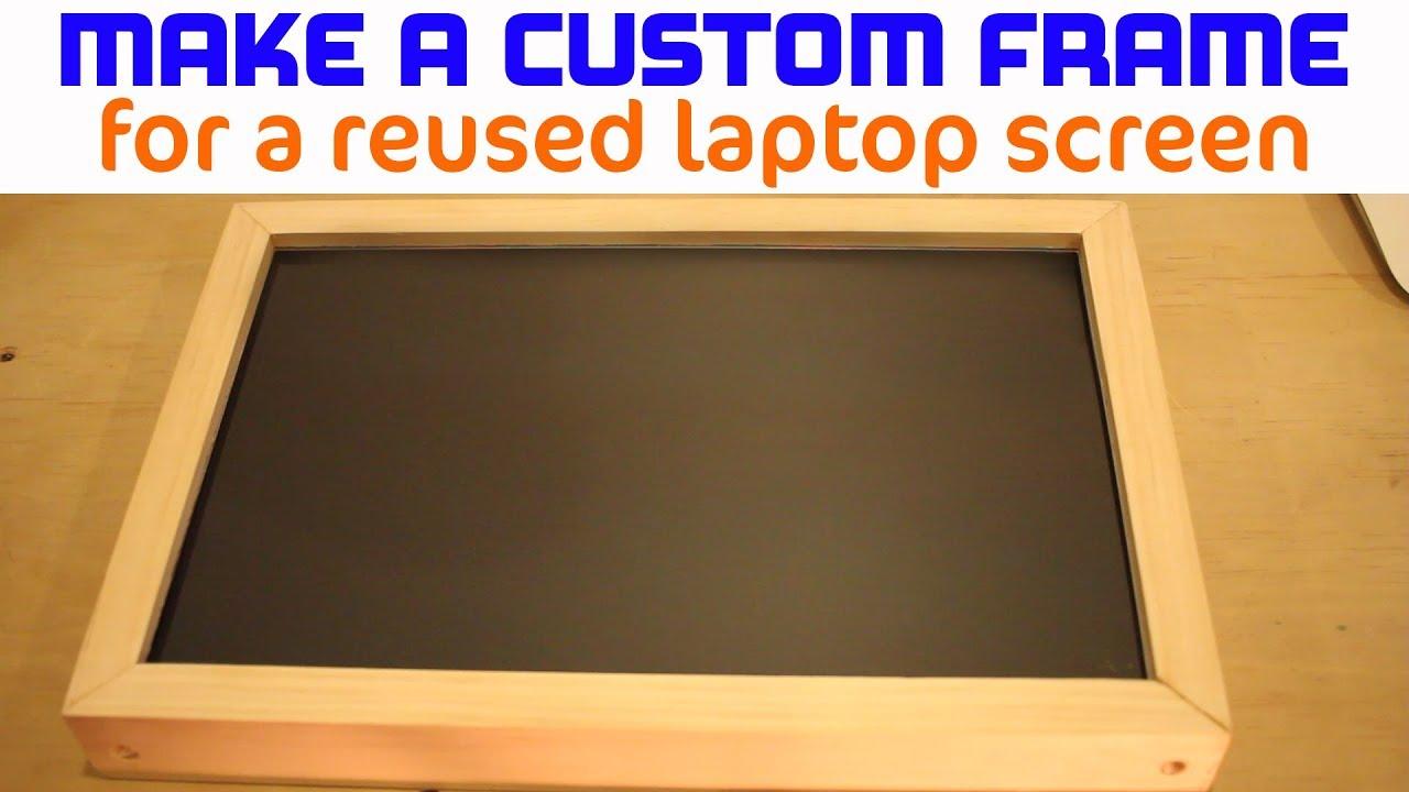 Making A Custom Frame For Reused Laptop Screen Diy Weekend