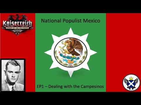 HOI4 Kaiserreich National Populist Mexico EP1 - Dealing with the Campesinos