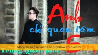 Anh Chỉ Quan Tâm Em - Trung Quân Idol Cover | 我只在乎你 - Wo Zhi Zai Hu Ni | Video Lyrics HD  | Sub