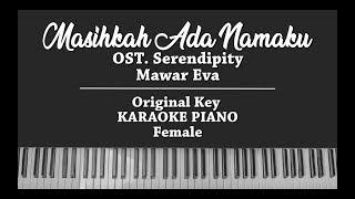 Masih Ada Namaku (FEMALE KARAOKE PIANO COVER) Mawar Eva (OST Serendipity)