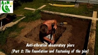 Anti-vibration observatory piers (Part 2: The foundation and fastening of the pier)