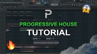 HOW TO MAKE: PROGRESSIVE HOUSE - FL Studio tutorial