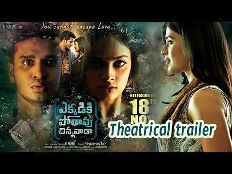 Ekkadiki Pothavu Chinnavada Theatrical Trailer    Nikhil Siddhartha   Hebah Patel   Nandita Swetha