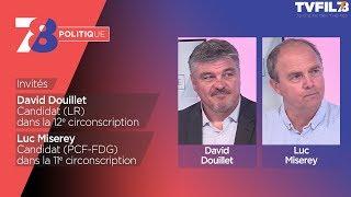 7/8 Politique – Emission du 24 mai 2017 avec D. Douillet (LR) et L. Miserey (PCF-FDG)