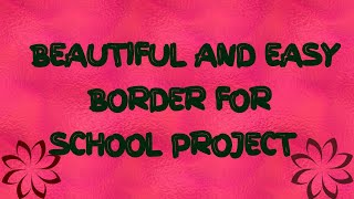 Beautiful And Easy Border Design For School Projects