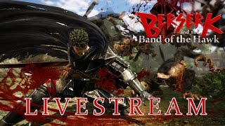 Berserk Musou | Berserk and the Band of the Hawk - Livestream Let