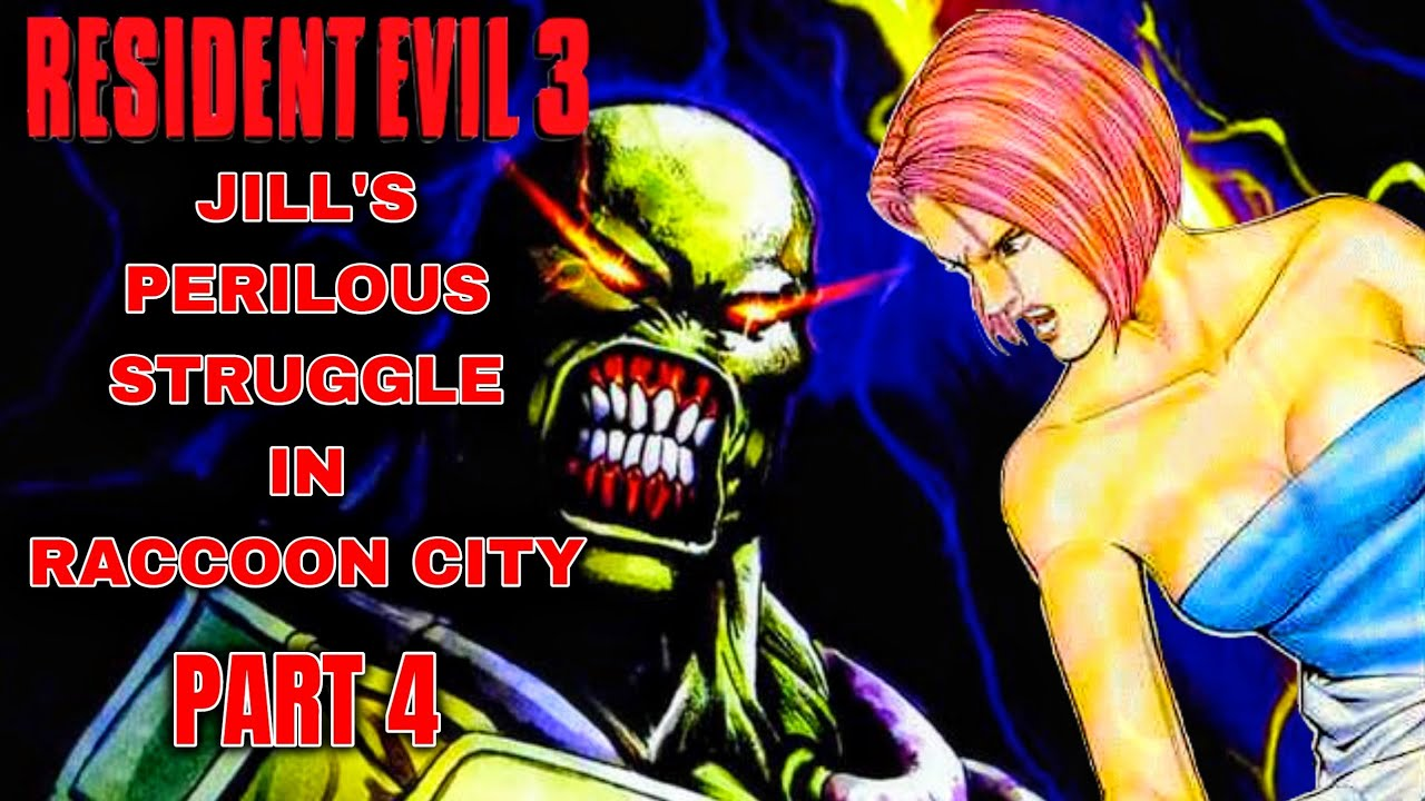 Resident Evil 3 - Jill's Perilous Struggle In Raccoon City PART 4