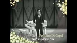 Peppino Di Capri -  Non lo faccio più