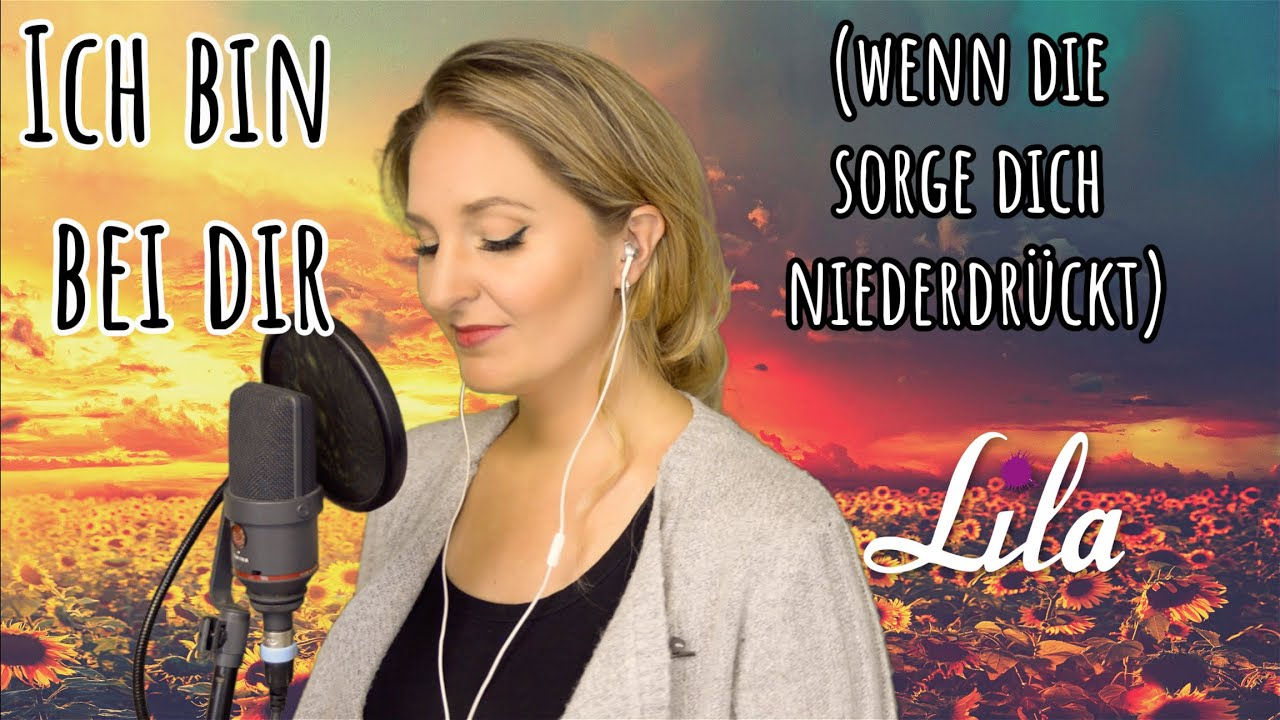 Ich bin bei Dir (wenn die Sorge Dich niederdrückt) - wunderschönes Lied über den Glauben -Lila Cover