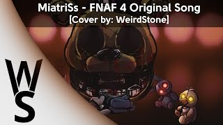 - WeirdStone Five Nights At Freddy s 4 Song RusCover