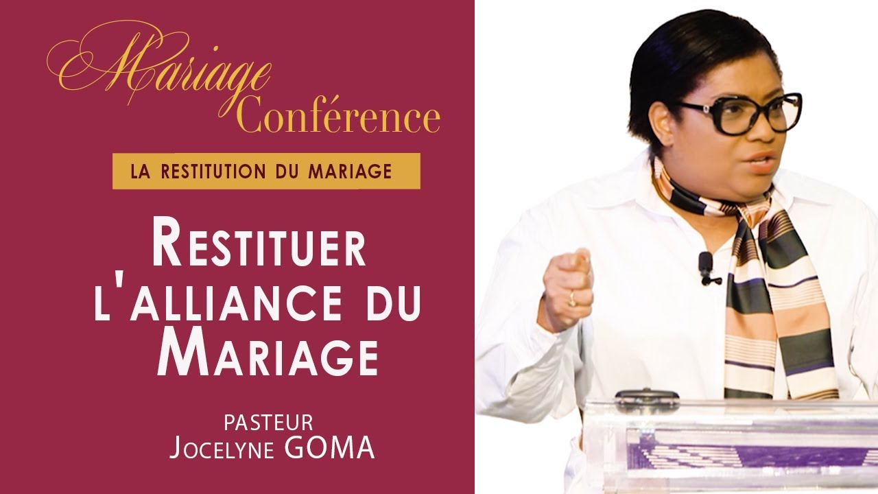Mariage conférence : La restitution des fiançailles | Pst. Jocelyne Goma