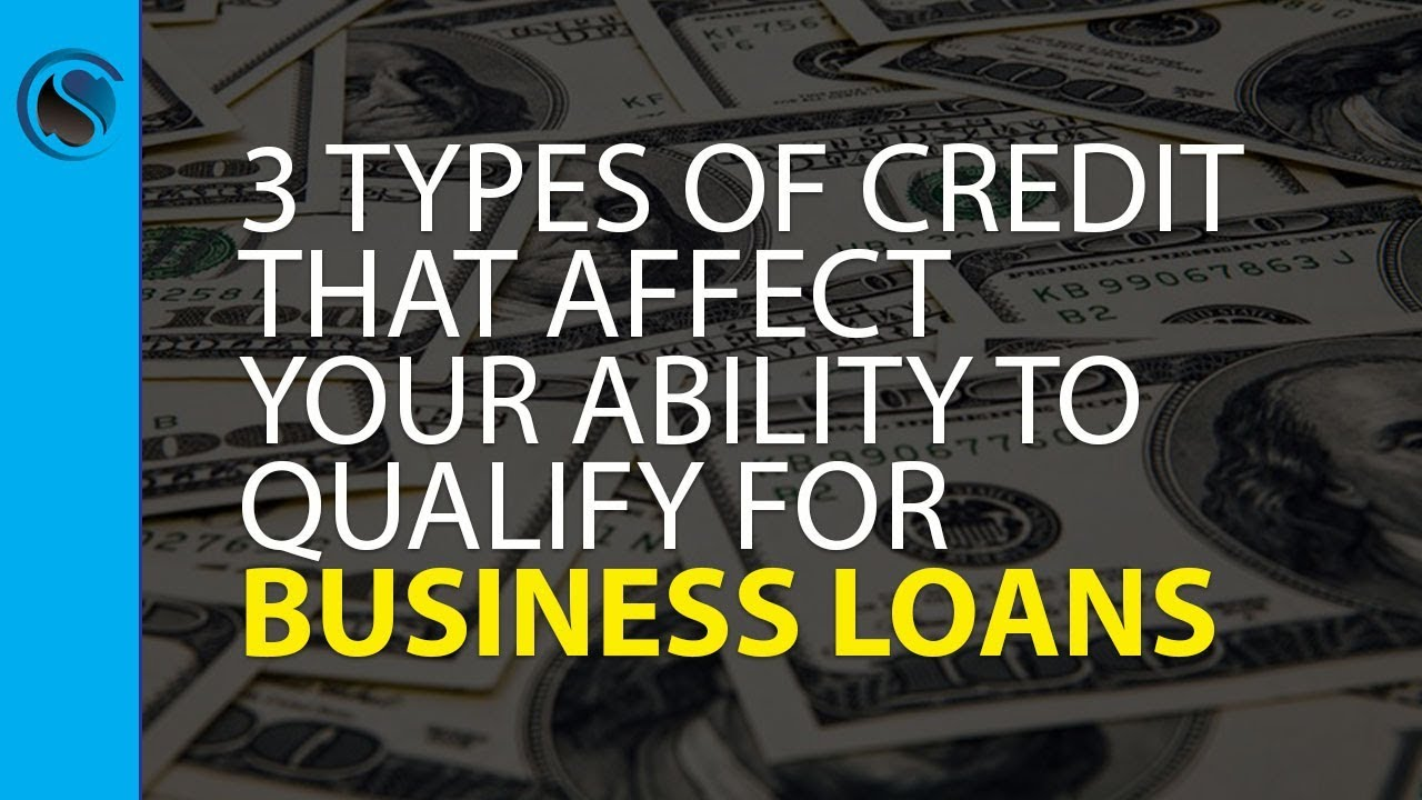3 Types of Credit that Affect Your Ability to Get Loans