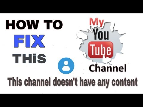 How to Fix this channel doesn't have any content