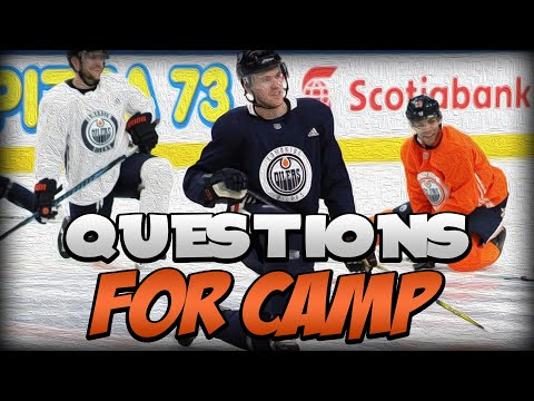 Five Burning Questions Edmonton Oilers Fans Need Answers To In Training Camp