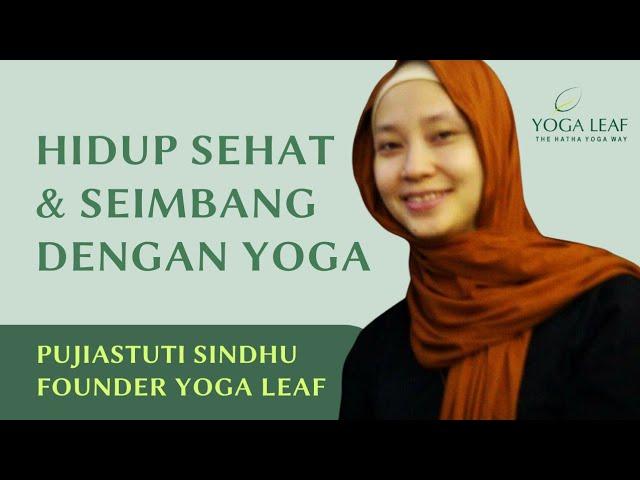 Bincang Yoga: Hidup Sehat dan Seimbang Dengan Yoga bersama Pujiastuti Sindhu