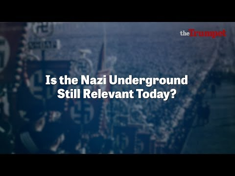 Is the Nazi Underground Still Relevant Today?