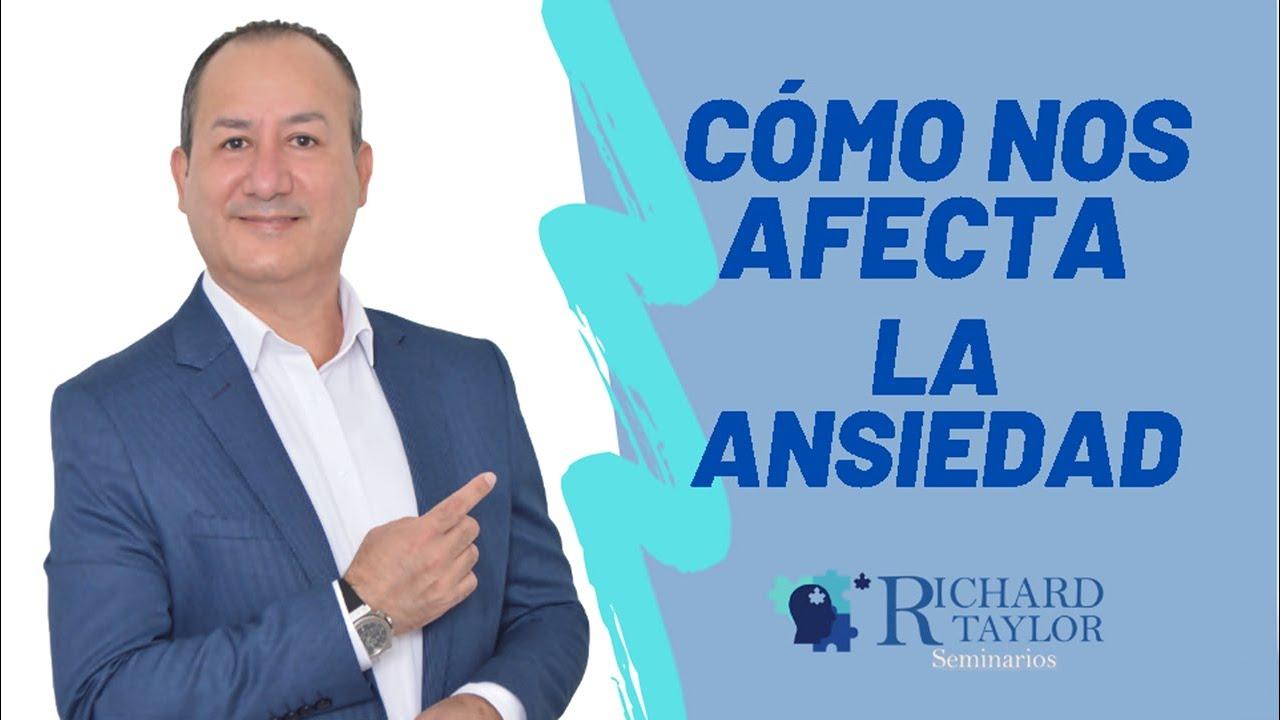 Cómo nos afecta la ansiedad? Terapia online depresión hipnosis Richard Taylor hipnoterapia Colombia
