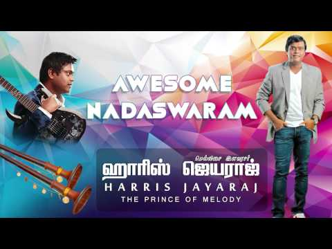 Harris Jayaraj Nadaswaram pieces in tracks