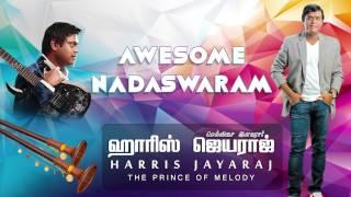 Harris Jayaraj Nadaswaram pieces in tracks