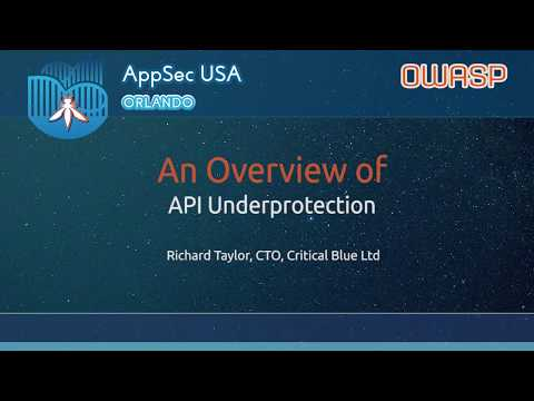 An Overview of API Underprotection - AppSecUSA 2017