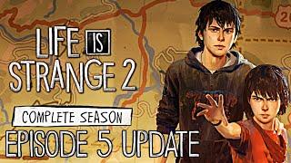 Life Is Strange 2: Episode 5 Update - LIS 2 Episode 5