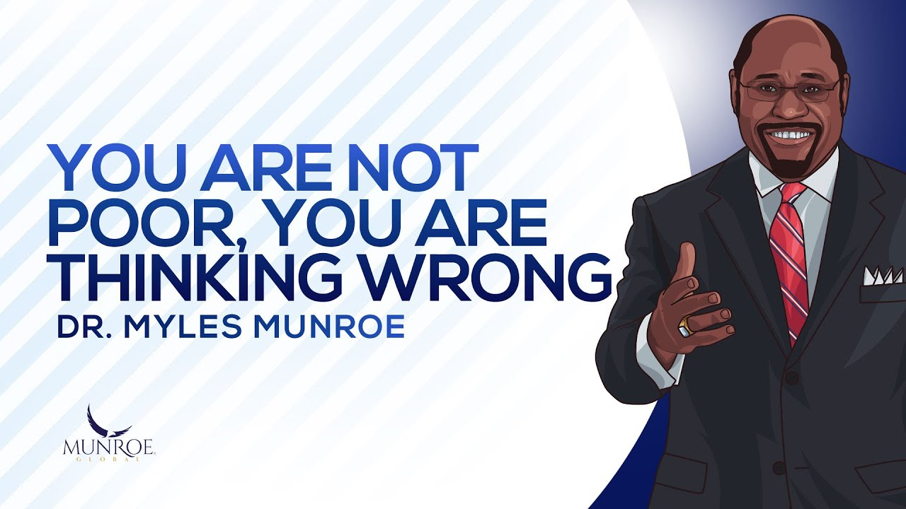 Download You Are Not Poor, You Are Thinking Wrong   Dr. Myles Munroe