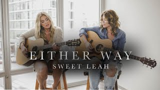 Either Way - Sweet Leah (Chris Stapleton Cover)