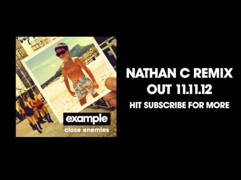 Example - 'Close Enemies' (Nathan C Remix) (Out Now)