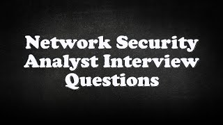 Network Security Analyst Interview Questions