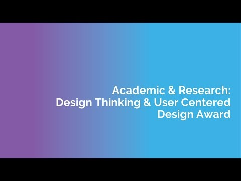 Academic & Research:  Design Thinking & User Centered Design Award