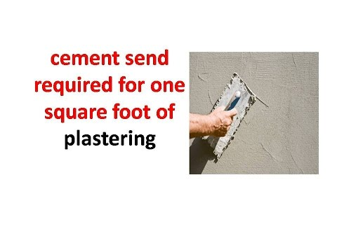 cement send required for one square foot of plastering
