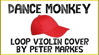 DANCE MONKEY  |  Live-Looping Violin Cover by Peter Markes