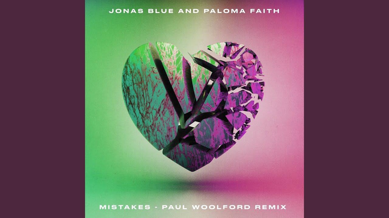 Jonas Blue · Paloma Faith - Mistakes (Paul Woolford Remix)